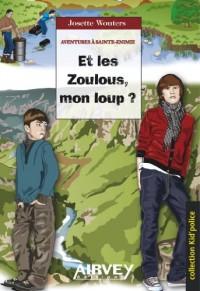 Aventures à Sainte-Enimie 2 : Et les zoulous, mon loup?