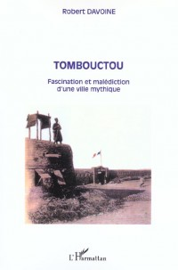 Tombouctou : fascination et malédiction d'une ville mythique