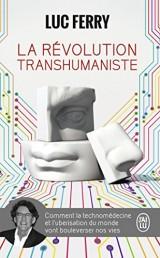 La révolution transhumaniste : Comment la technomédecine et l'uberisation du monde vont bouleverser nos vies [Poche]