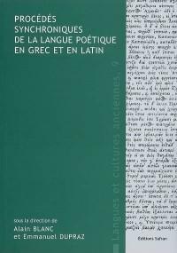 Procédés synchroniques de la langue poétique en grec et en latin