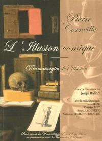Pierre Corneille, L'Illusion comique : Dramaturgies de l'illusion