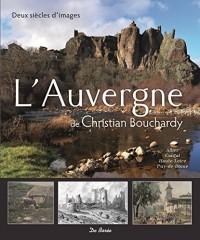 L'Auvergne de Christian Bouchardy : Deux siècles d'images