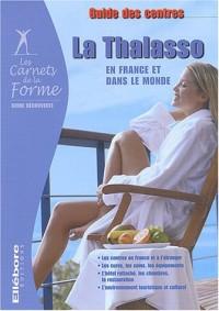 La thalasso en France et dans le monde : Guide des centres