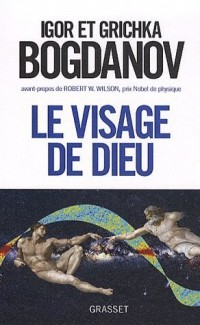 le visage de dieu (avant-propos de robert wilson , postfaces de jim peebles , robert wilson et john mather)