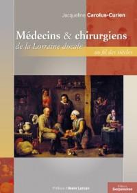 Médecins et Chirurgiens de la Lorraine Ducale