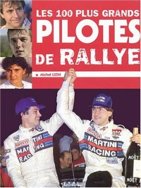 Les 100 plus grands pilotes de rallye