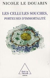 Les cellules souches, porteuses d'immortalité