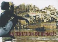 La tentation de Bénarès