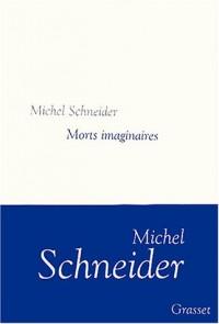 Morts imaginaires - Prix Médicis de l'Essai 2003