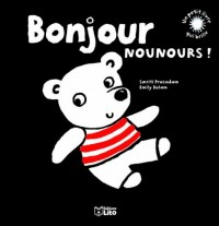 Un petit livre sui brille : Bonjour nounours ! Dès 6 mois - Premier livre de Bébé / Eveil