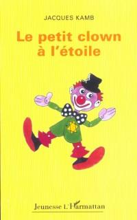 LE PETIT CLOWN A L'ETOILE