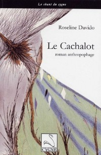 Le cachalot : Roman anthropophage