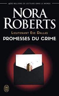 Lieutenant Eve Dallas, Tome 28 : Promesses du crime