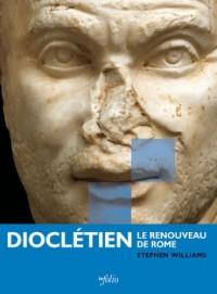 Dioclétien : Le renouveau de Rome