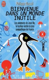 Bienvenue dans un monde inutile : Les aventures de Jean-No, la fashion victime la plus sympathique de France