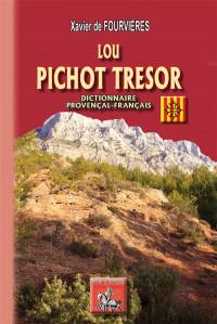 Lou Pichot trésor : Dictionnaire provençal-français