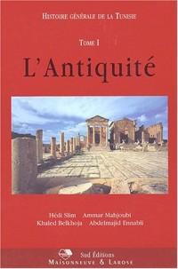 Histoire générale de la Tunisie, tome 1 : L'antiquité
