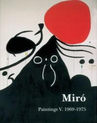 Miro Paintings, tome 5 : 1969-1975