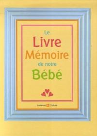 Le Livre Mémoire de notre Bébé