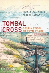 Tombal Cross: Destination Mervyn Peake