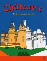 Châteaux - Le Moyen Age à colorier