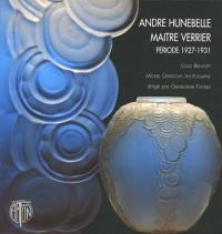 André Hunebelle, maître verrier, période 1927-1931