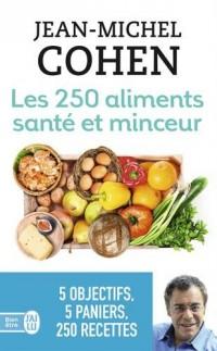 Les 250 aliments santé et minceur : Selon votre objectif : minceur, anticholestérol, antidiabète, antirhumatismes ou antioxydants !