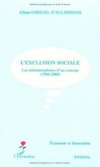 L'exclusion sociale. Les métamorphoses d'un concept (1960-2000)