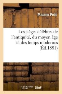 Les Sieges Célébrés de l Antiquite  ed 1881