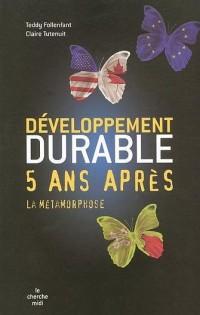 Développement durable, cinq ans après : la métamorphose