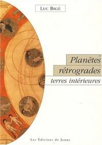 Planètes rétrogrades, terres intérieures : La révolution silencieuse