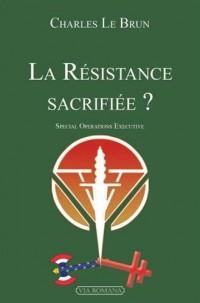 La résistance sacrifiÉe? special opérations executive