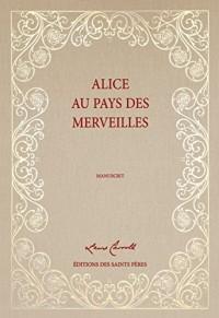 Alice au pays des merveilles, le manuscrit (Deuxieme edition)