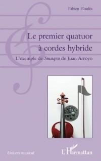 Le premier quatuor à cordes hybride: L'exemple De <Em>Smaqra</Em> De Juan Arroyo
