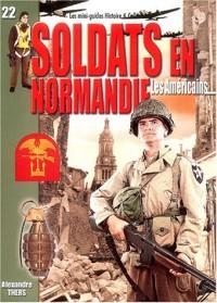 Soldats en Normandie : Les Américains : Juin - août 1944