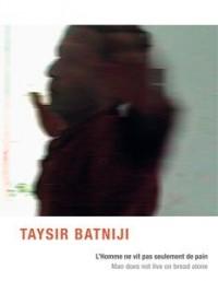 Taysir Batniji - l'Homme Ne Vit Pas Seulement de Pain