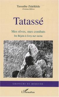 Tatassé : Mes rêves, mes combats de Béjaïa à Ivry-sur-Seine