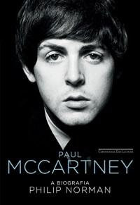 Paul McCartney. A Biografia (Em Portuguese do Brasil)