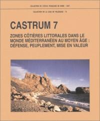 Castrum 7. Zones côtières littorales dans le monde méditerranéen au Moyen Âge: défense, peuplement, mise en valeur