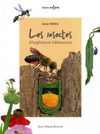 Les insectes : D'ingénieux bâtisseurs