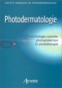 Photodermatologie : Photobiologie cutanée, photoprotection et photothérapie