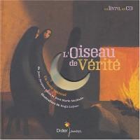 L'Oiseau de vérité (CD inclus)