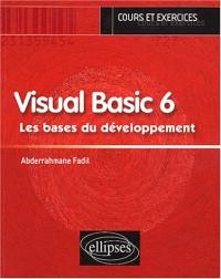Visual Basic 6 : Les bases du développement, cours et exercices