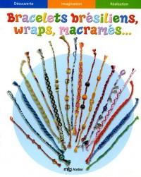 Bracelets brésiliens, wraps, macramés, tresses