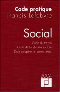 Code social 2004 : Code du travail - Code de la sécurité sociale - Droit européen et Autres Textes