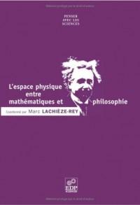 L'espace physique entre mathématiques et philosophie