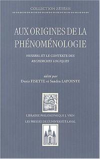 Aux origines de la phénoménologie : Husserl et le contexte des recherches logiques