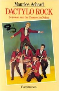 Dactylo rock: Le roman vrai des Chausettes noires