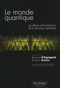 Le monde quantique : Les débats philosophiques de la physique quantique