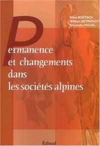 Permanences et changements dans les sociétés alpines : état des lieux et perspectives de recherche : Colloque de Gap, 4-6 juillet 2002
